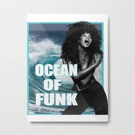 OCEAN OF FUNK Metal Print