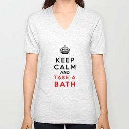 Keep Calm & Take a Bath Unisex V-Neck