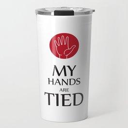 My hands are tied Travel Mug