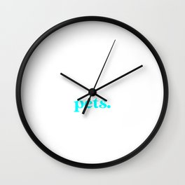 Introverted But Willing to Discuss Pets Wall Clock