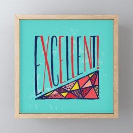 Excellent! Framed Mini Art Print