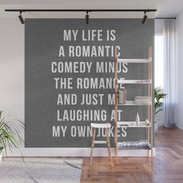 Romantic Comedy Funny Quote Wall Mural