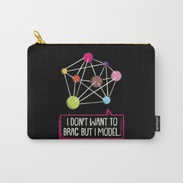 I Don't Want To Brag But I Model For Data Scientists Carry-All Pouch