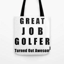 Great Job Golfer Funny Tote Bag