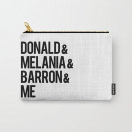Donald & Melania & Barron & Me Carry-All Pouch