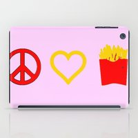 french fries iPad Cases featuring Peace, Love, French Fries by Bunhugger Design