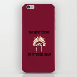 Too many chiefs iPhone Skin