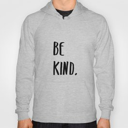 Be Kind Kindness Typography Art Hoody