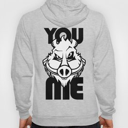 You Boar Me Hoody