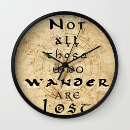 Not all those who wander are lost... Wall Clock