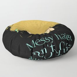 Messy Hair Don't Care Funny Floor Pillow