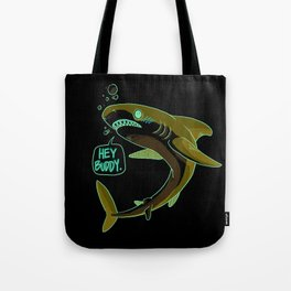 Hey Buddy Tote Bag