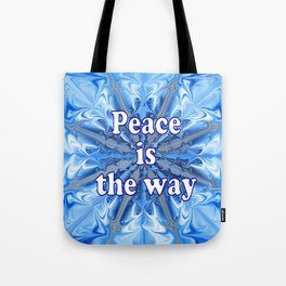 Peace is the way Tote Bag
