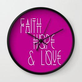 Faith, hope and love Wall Clock