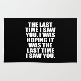 the last time i saw you funny quote Rug