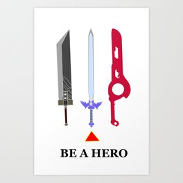 Be A Hero Art Print