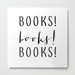Books books books Metal Print