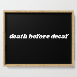 death before deaf Serving Tray