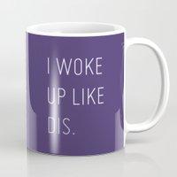 i woke up like this Mugs featuring I Woke Up Like Dis by iwokeuplikedis
