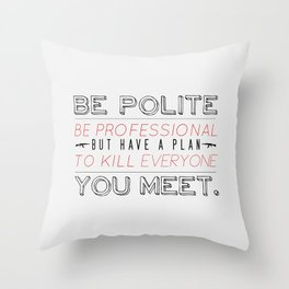 Be Professional Throw Pillow