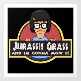 Jurassis Grass (Your ass is grass) Art Print