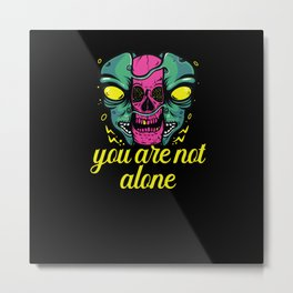 You are not alone aliens shirt design Metal Print