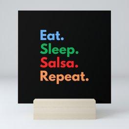 Eat. Sleep. Salsa. Repeat. Mini Art Print