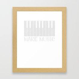 Make Music Classic Piano Pianist T-Shirt Framed Art Print