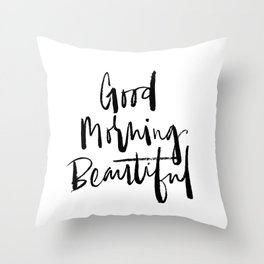 Good Morning Beautiful Brush Script Throw Pillow