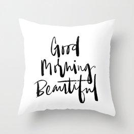 Good Morning Beautiful Brush Script Throw Pillow