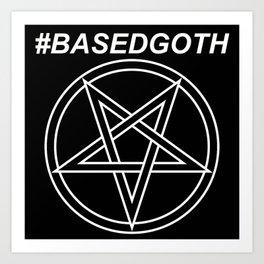 #BASEDGOTH Art Print