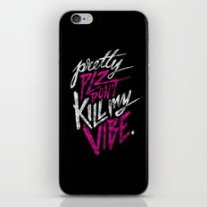 Pretty PLZ Don't Kill My Vibe iPhone & iPod Skin