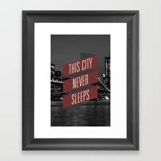 This City Never Sleeps Framed Art Print