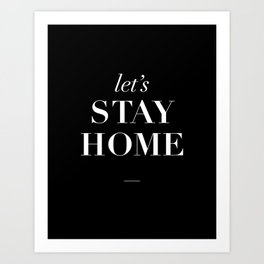 Let's Stay Home black and white typography poster black-white design home decor bedroom wall art Art Print