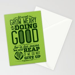 Let us not become weary in doing good, for at the proper time we will reap a harvest if we do not gi Stationery Cards