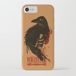 Oh Well, Whatever, Nevermore iPhone Case