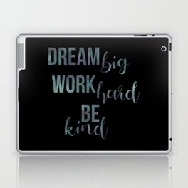 Motivational Dream Big Work Hard Be Kind Laptop & iPad Skin