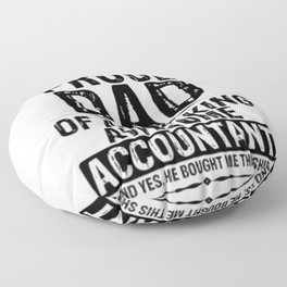 Im A Proud Dad Of A Freaking Awesome Accountant Floor Pillow