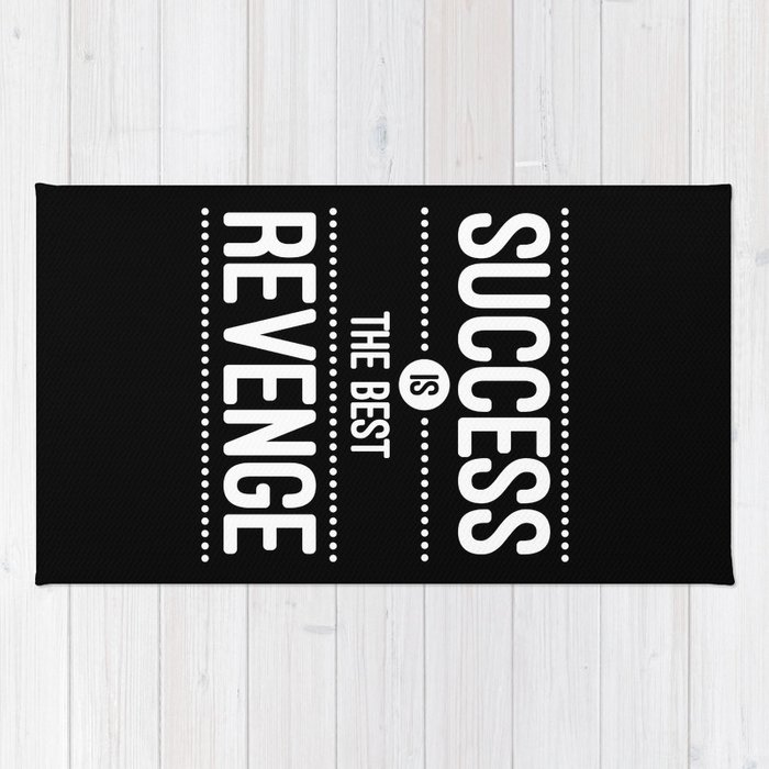 Success Is The Best Revenge Quote Rug By Thedailyquotes Society6