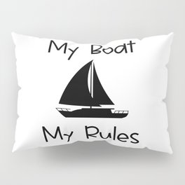My Boat My Rules Lake and Ocean Travel Pillow Sham