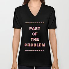You're Part of The Problem Unisex V-Neck