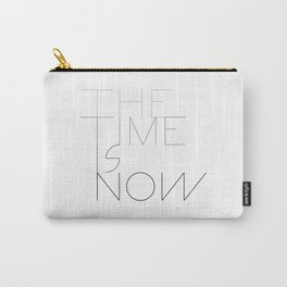 The time is now Carry-All Pouch