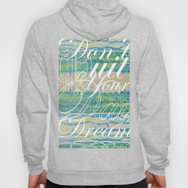 Don't quit your daydream #2 Hoody