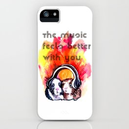 The music feels better with you iPhone Case