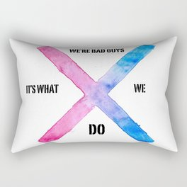 WE'RE BAD GUYS, IT'S WHAT WE DO !  Rectangular Pillow