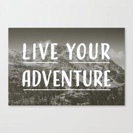 Live Your Adventure Canvas Print