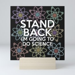 Stand back I'm going to do science Mini Art Print