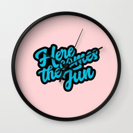 Here Comes the Fun Wall Clock