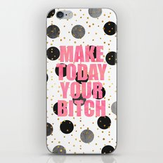 Make Today Your Bitch iPhone & iPod Skin