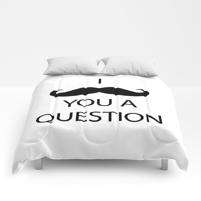 I Mustache You a Question Comforters